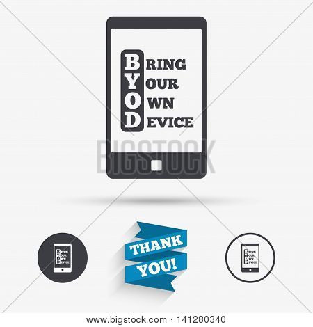 BYOD sign icon. Bring your own device symbol. Smartphone icon. Flat icons. Buttons with icons. Thank you ribbon. Vector