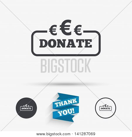 Donate sign icon. Euro eur symbol. Flat icons. Buttons with icons. Thank you ribbon. Vector