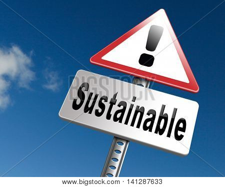 Sustainable and renewable green economy energy agriculture tourism products production development and business, sustainability road sign billboard. 3D illustration