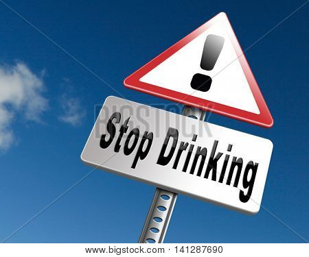 Stop drinking alcohol rehabilitation rehab therapy quit addiction, road sign billboard. 3D illustration