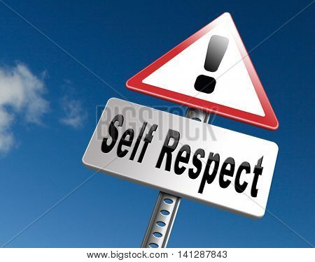 Self respect or dignity self esteem or respect confidence and pride, road sign billboard. 3D illustration