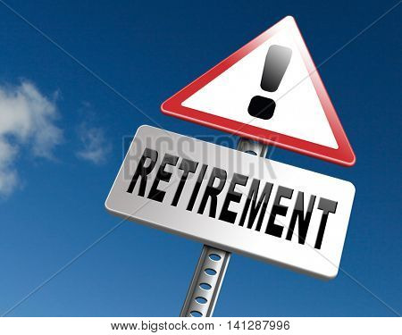 Retirement ahead retire fund or plan golden years, road sign billboard. 3D illustration