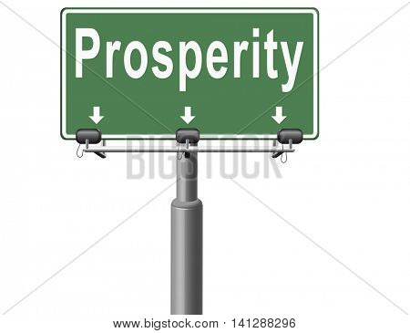 prosperity succeed in life and business be happy and successful good fortune happiness financial success sign  3D illustration
