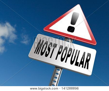 most popular sign popularity road sign billboard for wanted bestseller or market leader and top product or rating in the charts 3D illustration 3D illustration