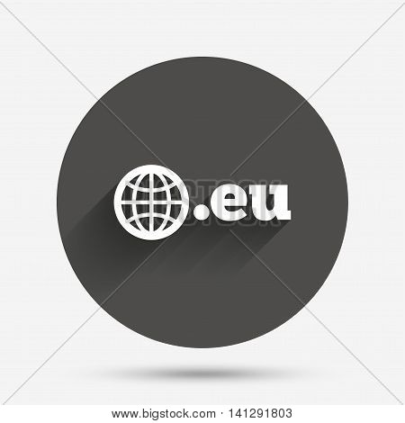 Domain EU sign icon. Top-level internet domain symbol with globe. Circle flat button with shadow. Vector