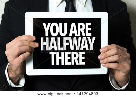 You Are Halfway There