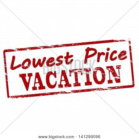 Rubber stamp with text lowest price vacation inside vector illustration