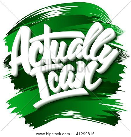 Actually I can an inscription on paint background. Vector illustration