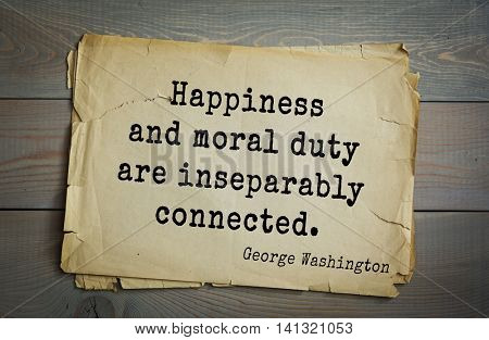 American President George Washington (1732-1799) quote. Happiness and moral duty are inseparably connected.