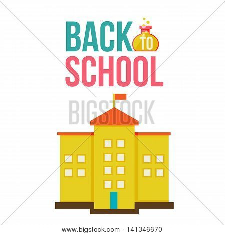 Back to school poster with yellow school building, flat style illustration isolated on white background. Start of school season poster card design with traditional schoolhouse
