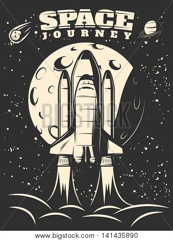 Space journey monochrome print with shuttle launch on moon and starry sky background vector illustration