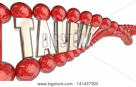 Talent DNA Skill Heredity Genes Word 3d Illustration