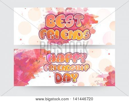 Creative Website Header or Banner set with Stylish Text Best Friends and Happy Friendship Day on abstract watercolor background.