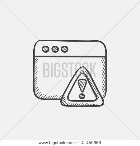 Browser window with exclamation mark in a triangle  sketch icon for web, mobile and infographics. Hand drawn vector isolated icon.