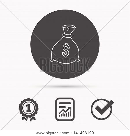Sack with dollars icon. Money bag sign. Banking symbol. Report document, winner award and tick. Round circle button with icon. Vector