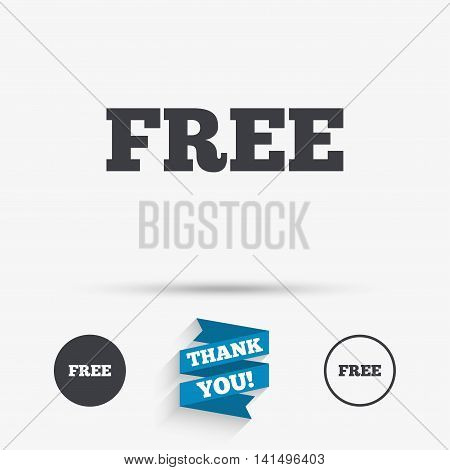 Free sign icon. Special offer symbol. Free of charge. Flat icons. Buttons with icons. Thank you ribbon. Vector