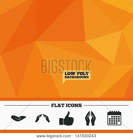Triangular low poly orange background. Hand icons. Like thumb up symbol. Insurance protection sign. Human helping donation hand. Prayer hands. Calendar flat icon. Vector