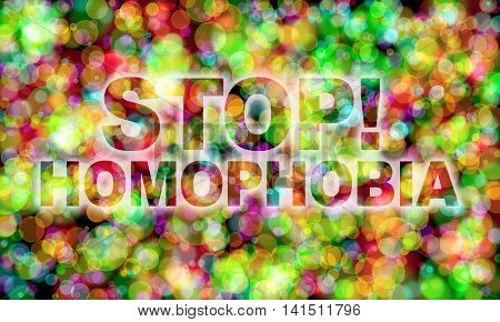 Stop! Homophobia word on colorful bokeh background