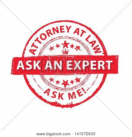 Attorney at Law. Ask an expert. Ask me - red grunge label / sticker. Print colors used. vector