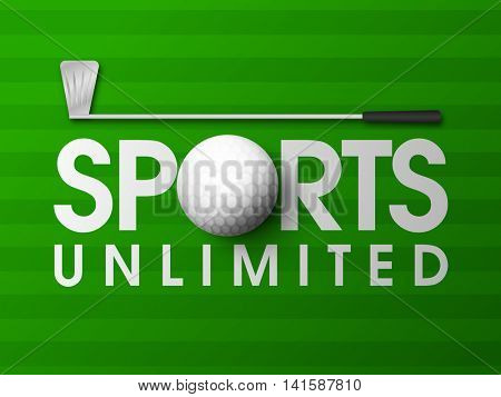 Stylish text Sports Unlimited with creative Golf Club and Ball on green background, Can be used as Poster, Banner or Flyer design.