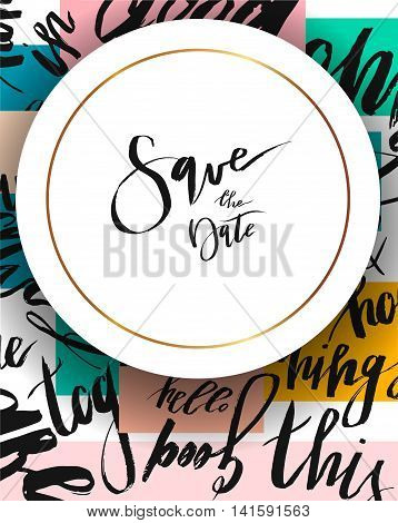Hand drawn vector abstract Save the Date template card on modern background with diferent words.Hndwritten lettering.Universal unusual holiday card.