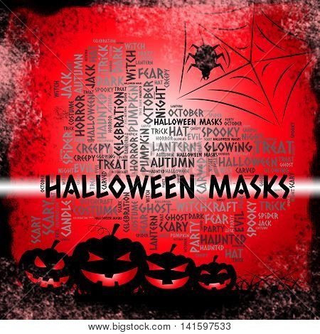 Halloween Masks Indicates Trick Or Treat And Autumn