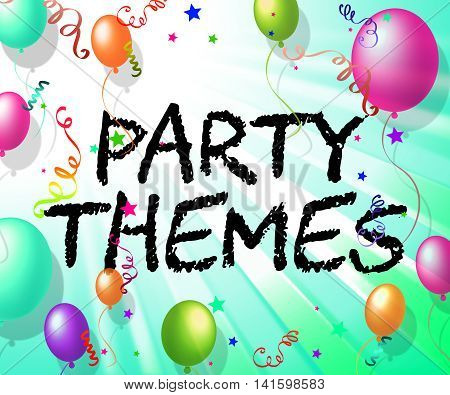 Party Themes Indicates Subject Matter And Balloons