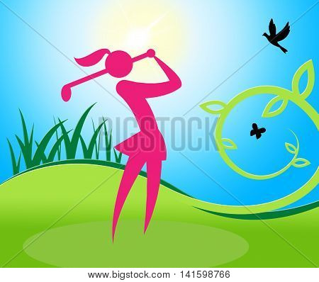 Golf Swing Woman Shows Women Golfer And Golfing