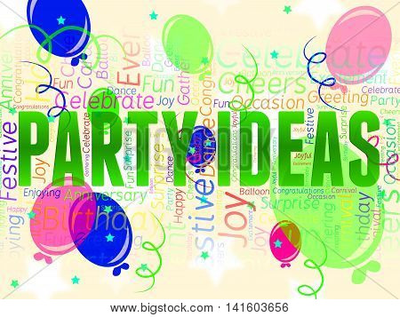 Party Ideas Indicates Decide Innovations And Celebrating