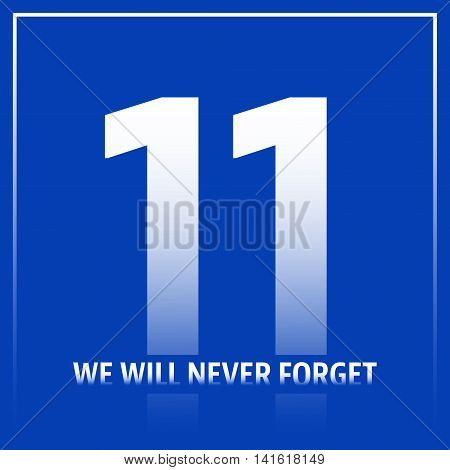 We will never forget September 11, Patriot day poster. Vector illustration