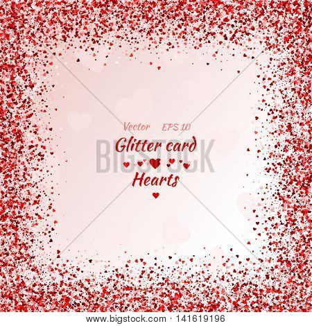Vector card with shimmer. Greeting card with hearts. Red sparkle. Shimmer. Shiny card. Red sparkles. Frame of hearts. Border. Confetti. Valentine's day.