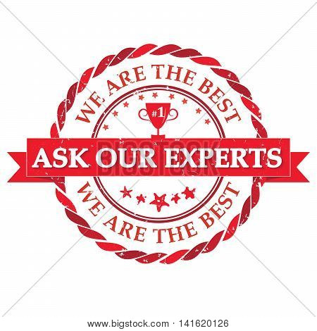 Ask our experts. We are the best - grunge red consultancy label for businesses. Print colors used