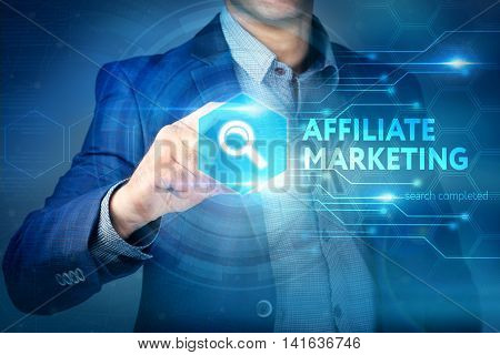 Business, Internet, Technology Concept.businessman Chooses Affiliate Marketing Button On A Touch Scr