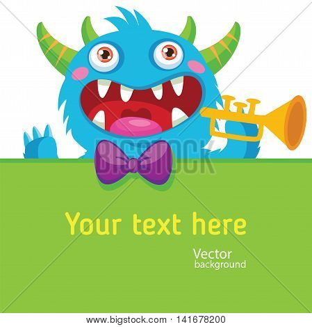 Cute Monster. Cartoon Monster Vector Illustration. Template For Event. Pocket Monster. Monster Pipes. Noise Funny. Trumpet Solo.