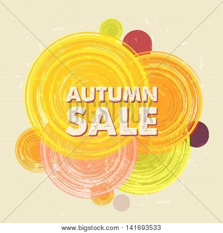 autumn sale with circles business seasonal shopping concept in colorful grunge drawn flat design label