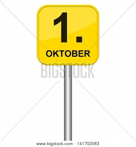 Isolated yellow sign showing 1st October in german language