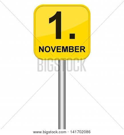 Isolated yellow sign showing 1st November in german language