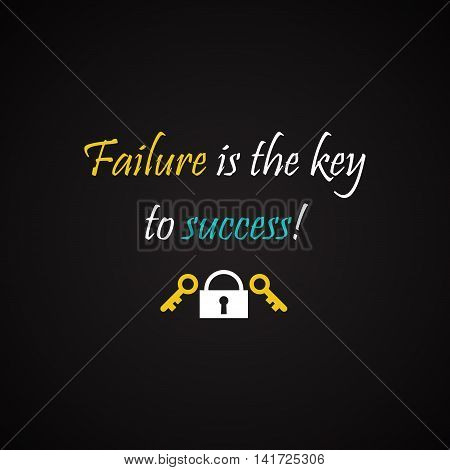 Failure is the key to success - motivational inscription template