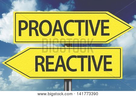 Proactive x Reactive yellow sign