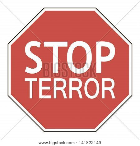 Sign stop terror octagonal road sign calling to stop terror, vector illustration for print or website design