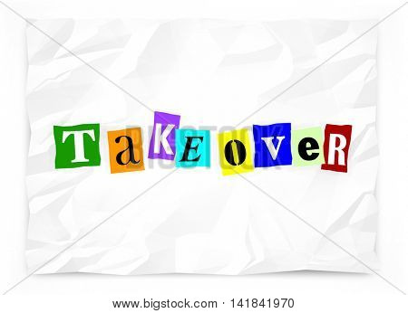 Takeover Hostile Unwelcome Uninvited Siege Ransom Note 3d Illustration