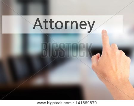 Attorney - Hand Pressing A Button On Blurred Background Concept On Visual Screen.