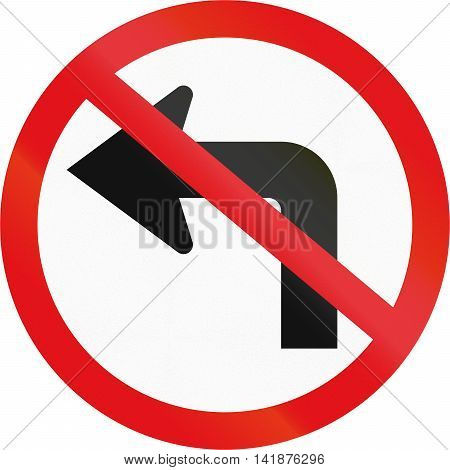 Road Sign Used In The African Country Of Botswana - Left Turn Prohibited Ahead