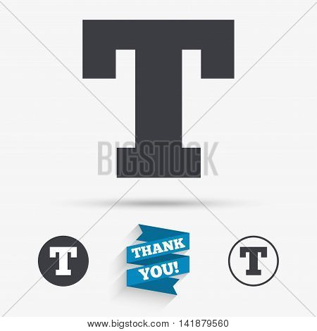 Text edit sign icon. Letter T button. Flat icons. Buttons with icons. Thank you ribbon. Vector