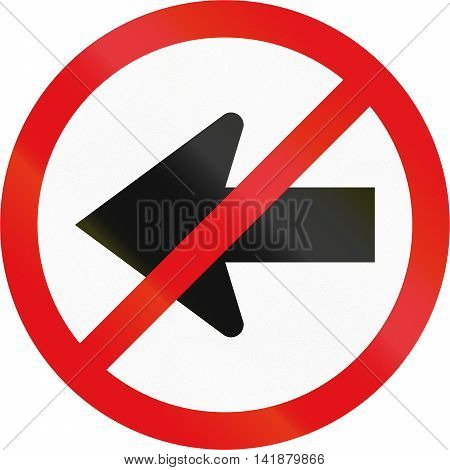 Road Sign Used In The African Country Of Botswana - Left Turn Prohibited