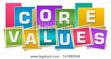 Core values text alphabets written over colorful background.