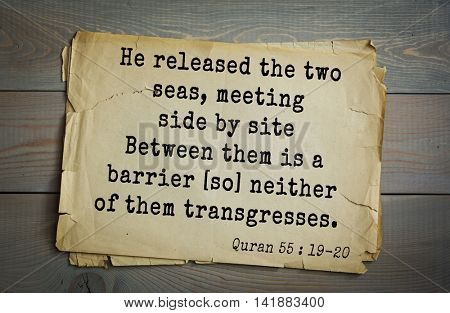 Islamic Quran Quotes.He released the two seas, meeting side by siteBetween them is a barrier so neither of them transgresses.