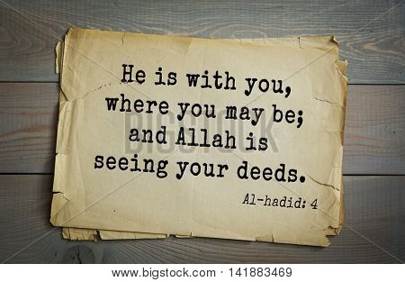 Islamic Quran Quotes.He is with you, where you may be; and Allah is seeing your deeds.