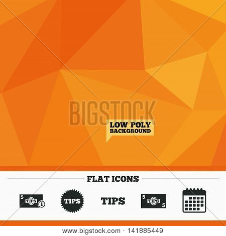 Triangular low poly orange background. Tips icons. Cash with coin money symbol. Star sign. Calendar flat icon. Vector