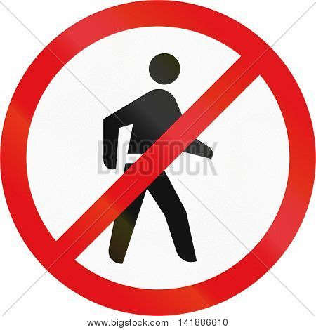 Road Sign Used In The African Country Of Botswana - Pedestrians Prohibited